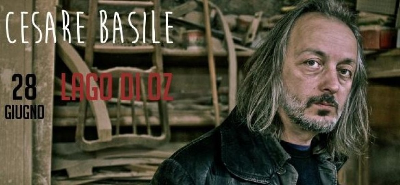 Domenica 28 giugno Cesare Basile al Lago di Oz