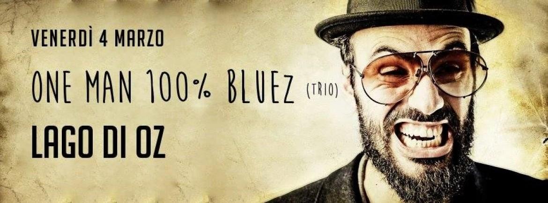 One Man 100% Bluez Venerdì 4 Marzo al Lago di Oz