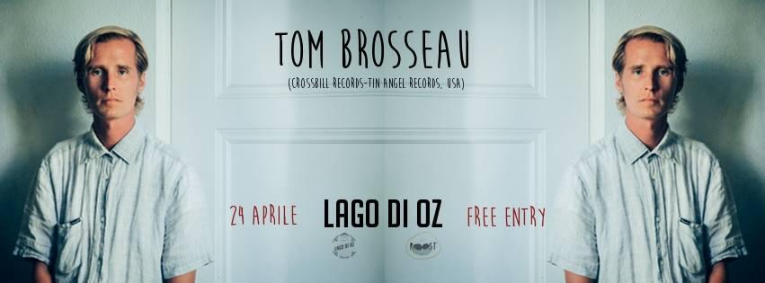 Venerdì 24 Aprile Tom Brosseau al Lago di Oz