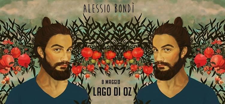 Alessio Bondì al Lago di Oz Venerdì 8 Maggio